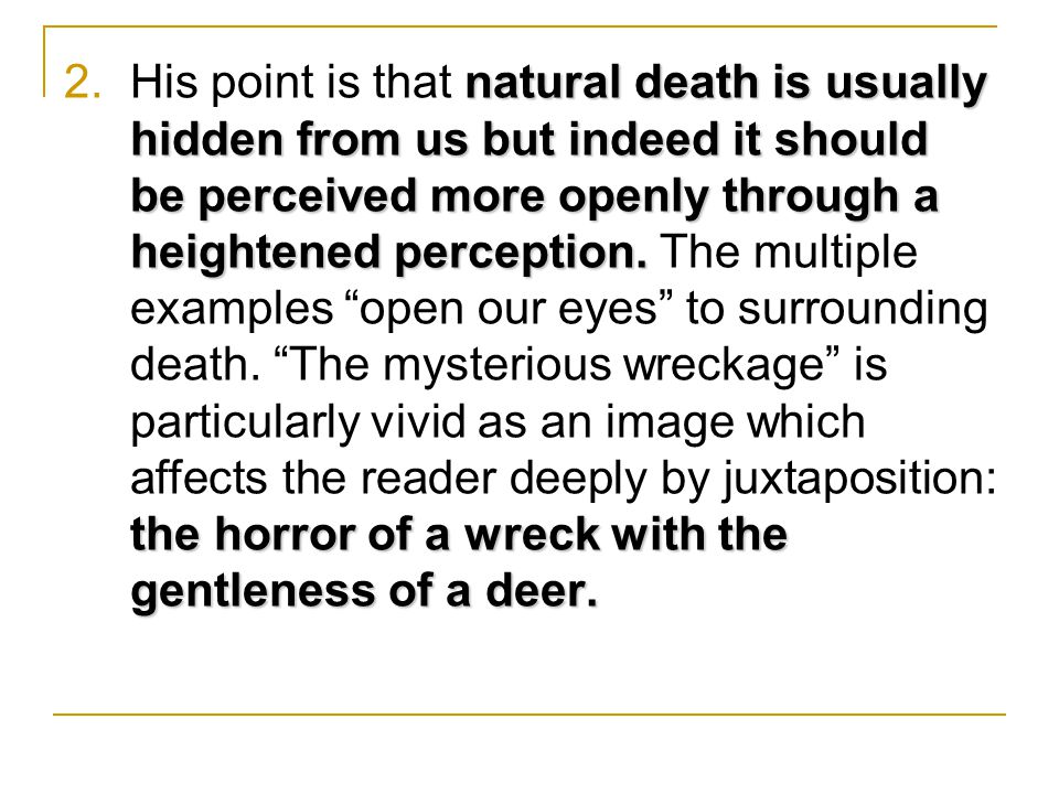 natural death is usually hidden from us but indeed it should be perceived more openly through a heightened perception.