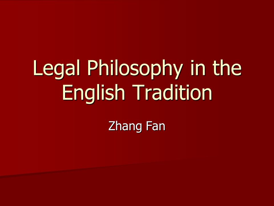 Legal Philosophy in the English Tradition Zhang Fan