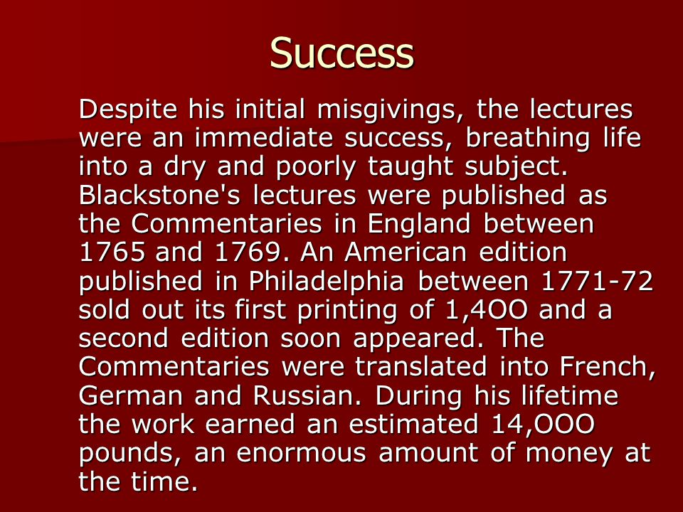 Success Despite his initial misgivings, the lectures were an immediate success, breathing life into a dry and poorly taught subject.