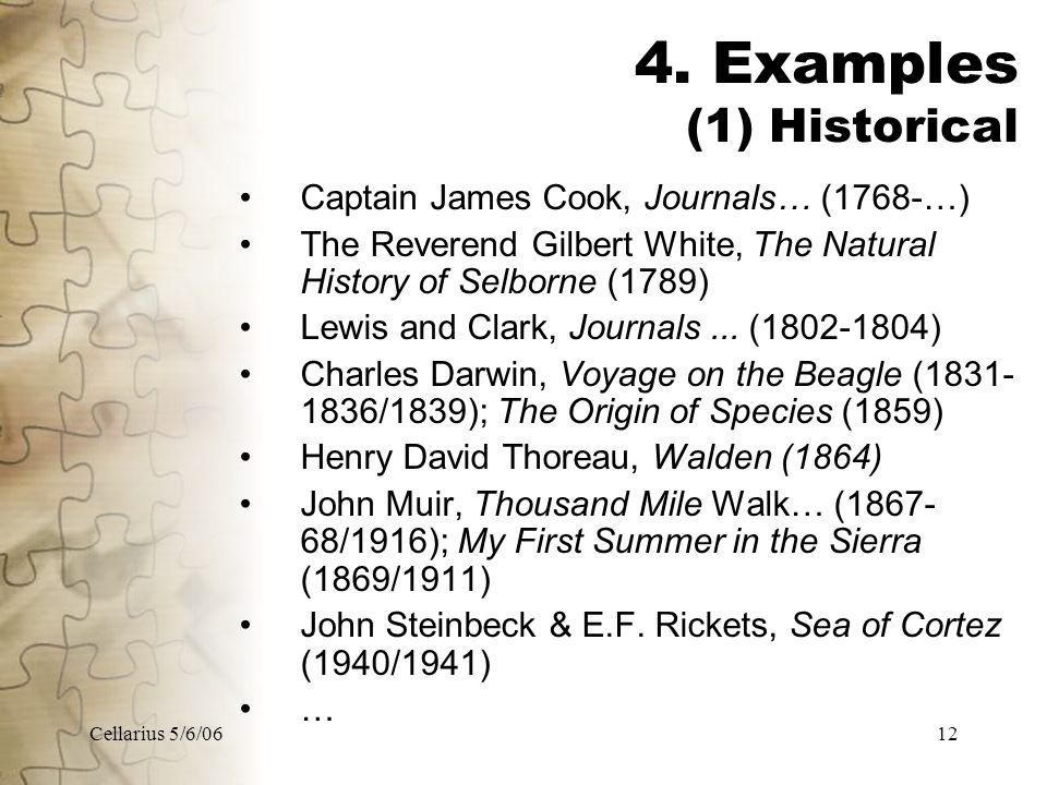 Cellarius 5/6/0612 4. Examples (1) Historical Captain James Cook, Journals… (1768-…) The Reverend Gilbert White, The Natural History of Selborne (1789