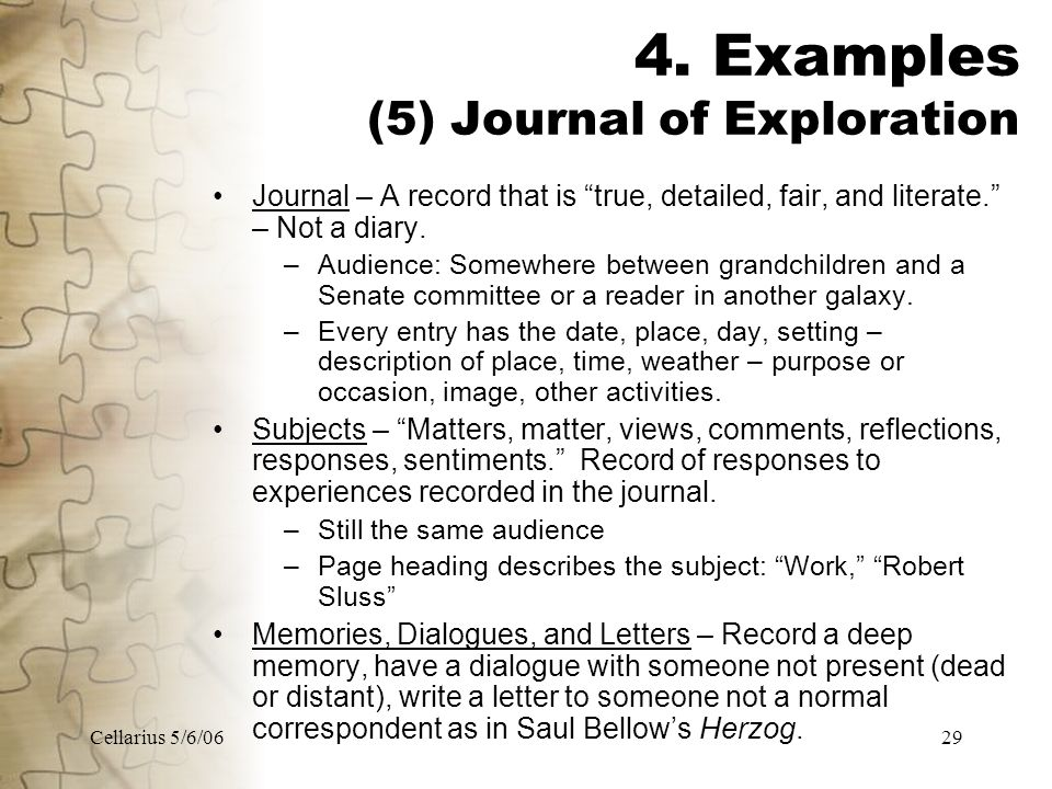 "Cellarius 5/6/0629 4. Examples (5) Journal of Exploration Journal – A record that is ""true, detailed, fair, and literate."" – Not a diary. –Audience: S"