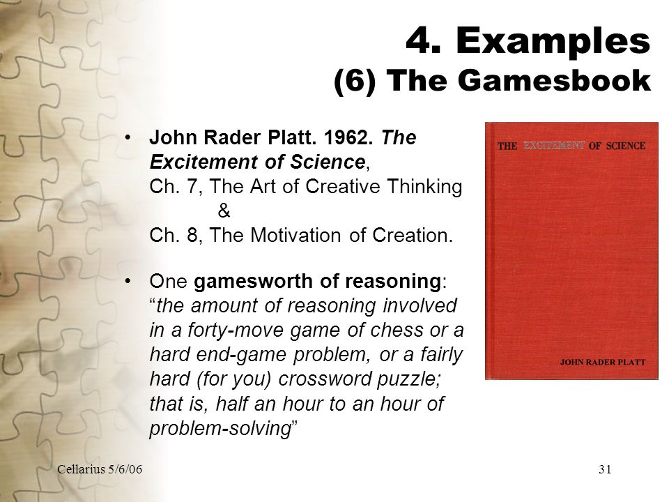 Cellarius 5/6/0631 4. Examples (6) The Gamesbook John Rader Platt.