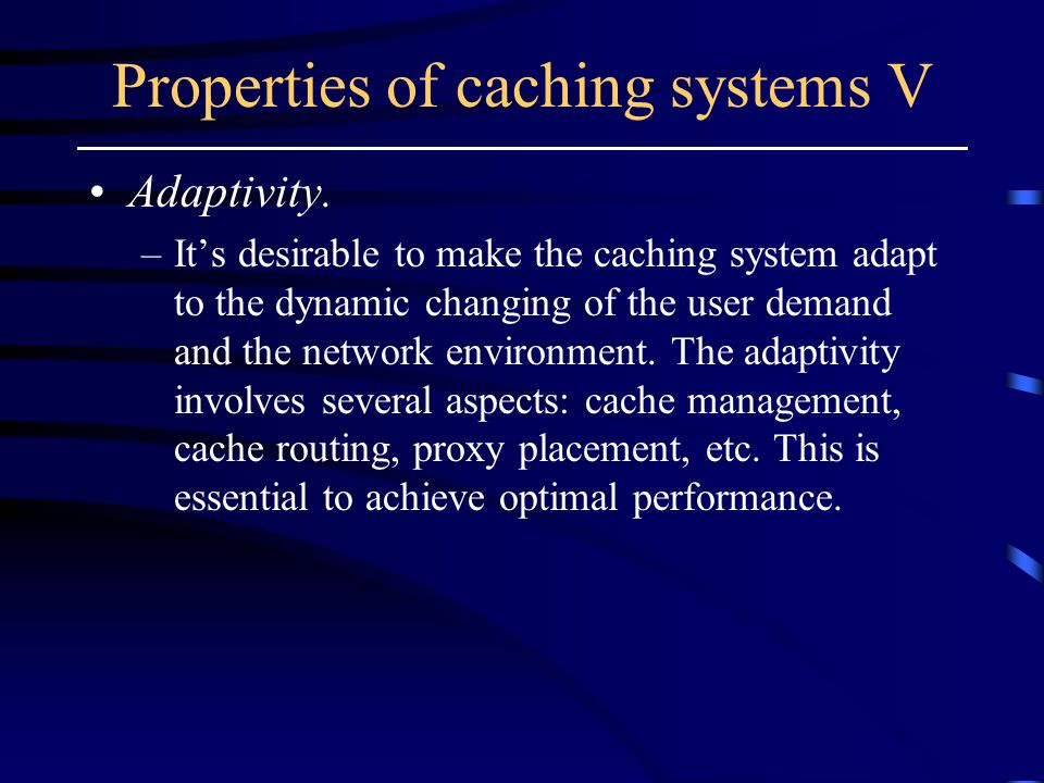 Properties of caching systems V Adaptivity.