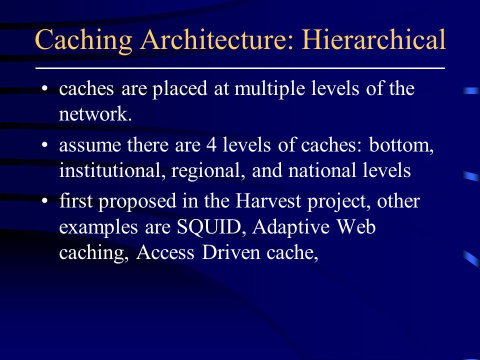 Caching Architecture: Hierarchical caches are placed at multiple levels of the network.