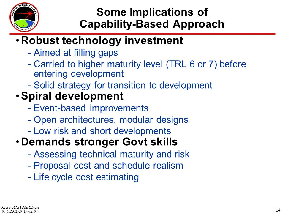 14 Some Implications of Capability-Based Approach Robust technology investment -Aimed at filling gaps -Carried to higher maturity level (TRL 6 or 7) b