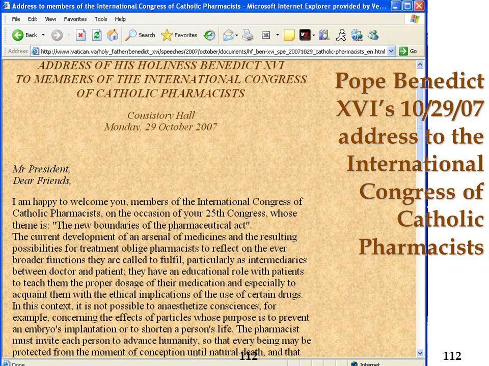 Pope Benedict XVI's 10/29/07 address to the International Congress of Catholic Pharmacists 112