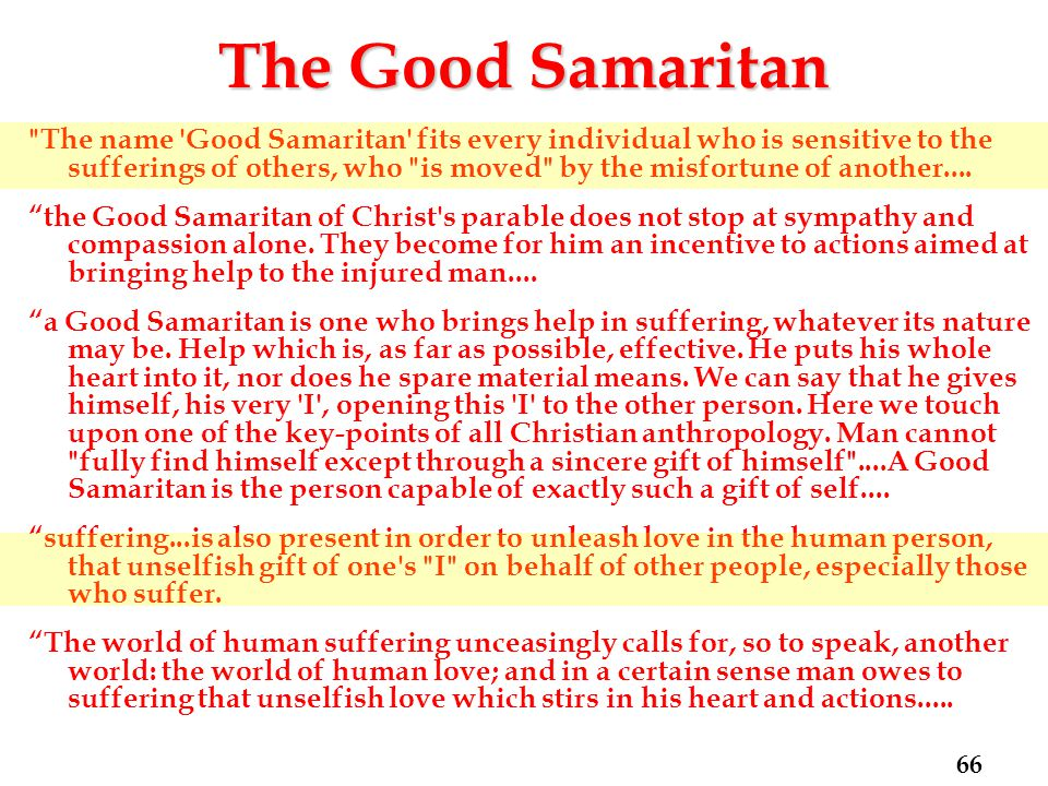 The Good Samaritan The name Good Samaritan fits every individual who is sensitive to the sufferings of others, who is moved by the misfortune of another....