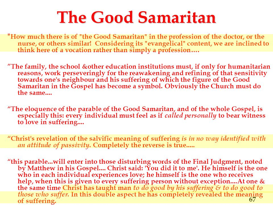 The Good Samaritan How much there is of the Good Samaritan in the profession of the doctor, or the nurse, or others similar.