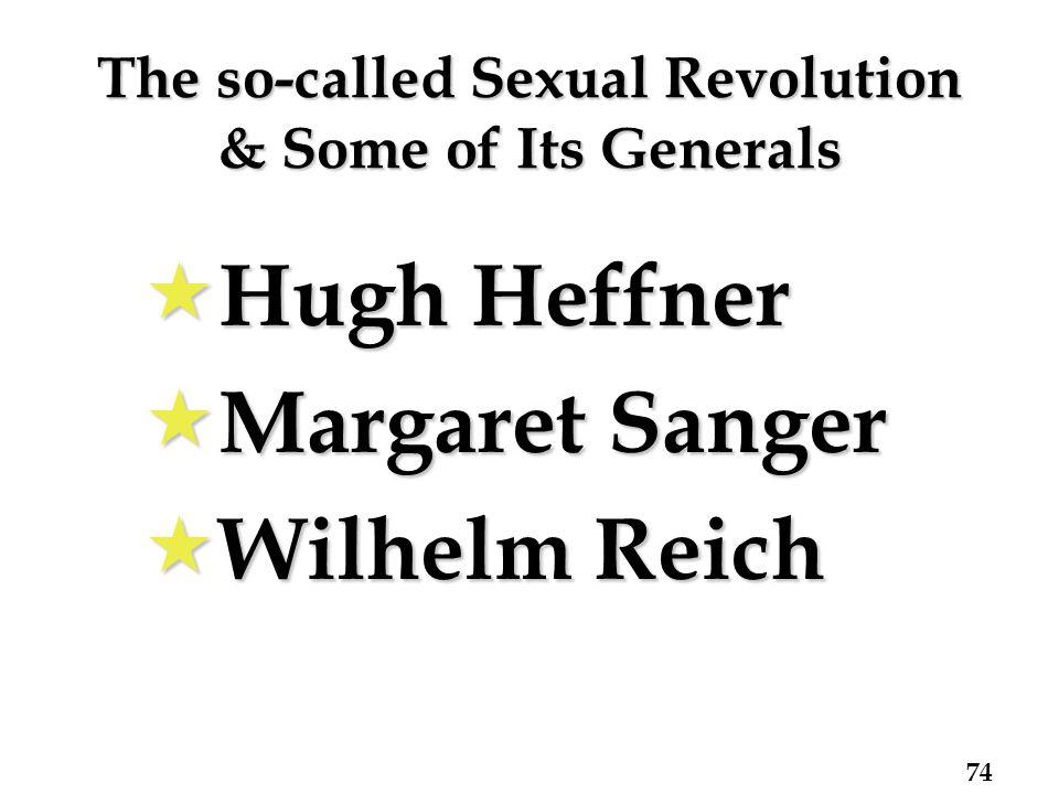 The so-called Sexual Revolution & Some of Its Generals  Hugh Heffner  Margaret Sanger  Wilhelm Reich 74