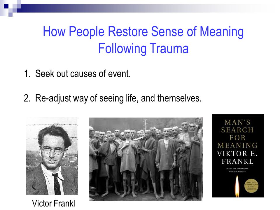 How People Restore Sense of Meaning Following Trauma 1.