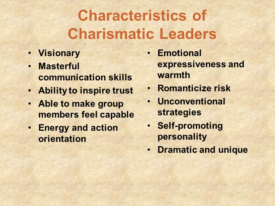 Types of Charismatic Leaders (cont'd) Office-holder charismatics attain their charisma from the position they hold Personal charismatics gain esteem f