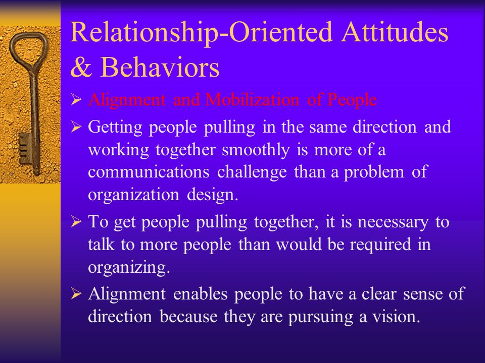 Task-Related Attitudes & Behaviors  A strong customer orientation is natural in a consumer products business but can be equally important for an indu