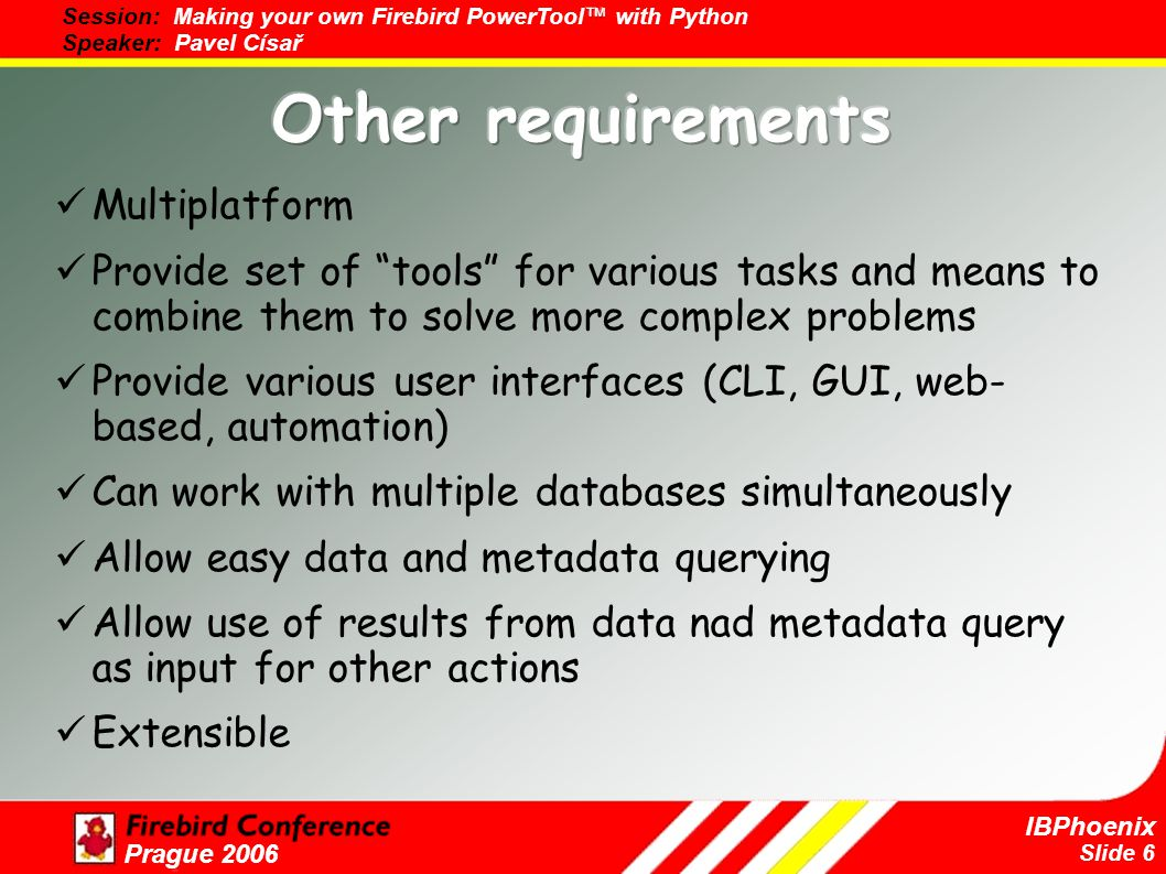 Slide 17 IBPhoenix Prague 2006 I thank you for your attention.