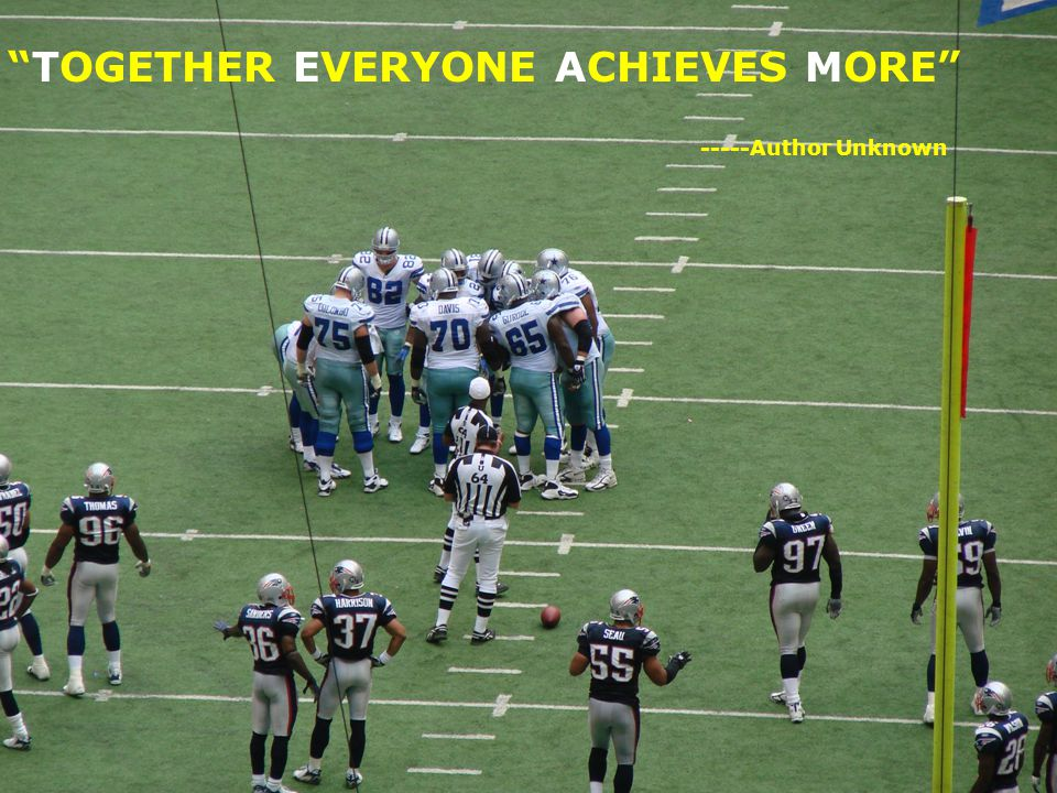 TOGETHER EVERYONE ACHIEVES MORE -----Author Unknown UNT in partnership with TEA, Copyright © All rights reserved 13