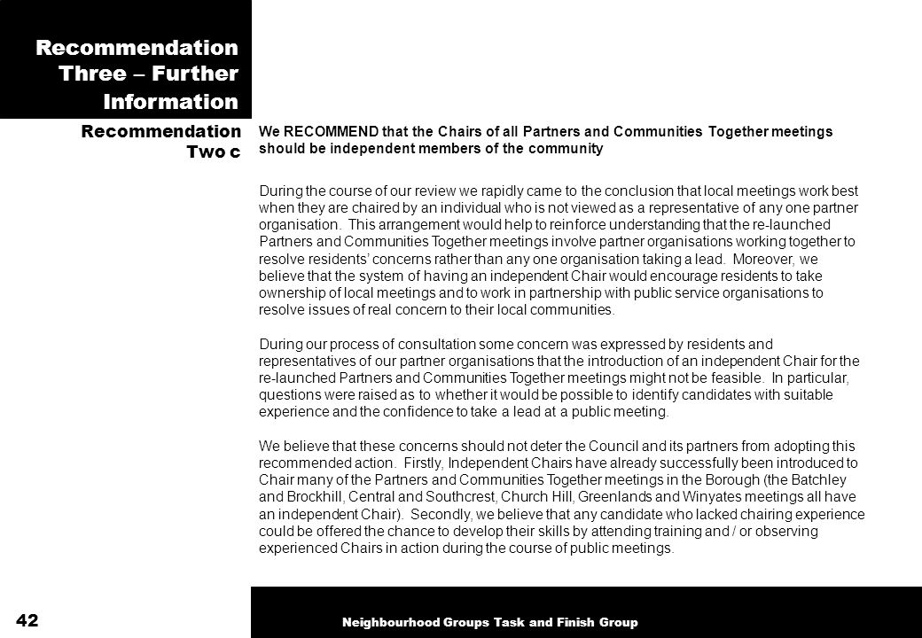 Recommendation Three – Further Information Recommendation Two c We RECOMMEND that the Chairs of all Partners and Communities Together meetings should