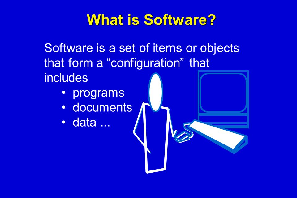 """What is Software? Software is a set of items or objects that form a """"configuration"""" that includes programs documents data..."""