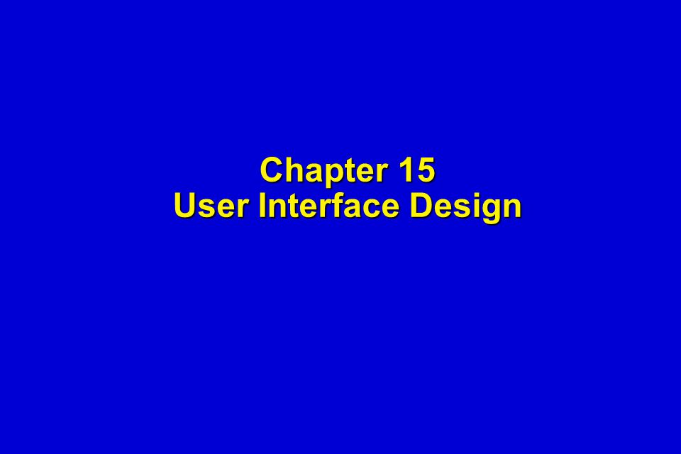 Chapter 15 User Interface Design