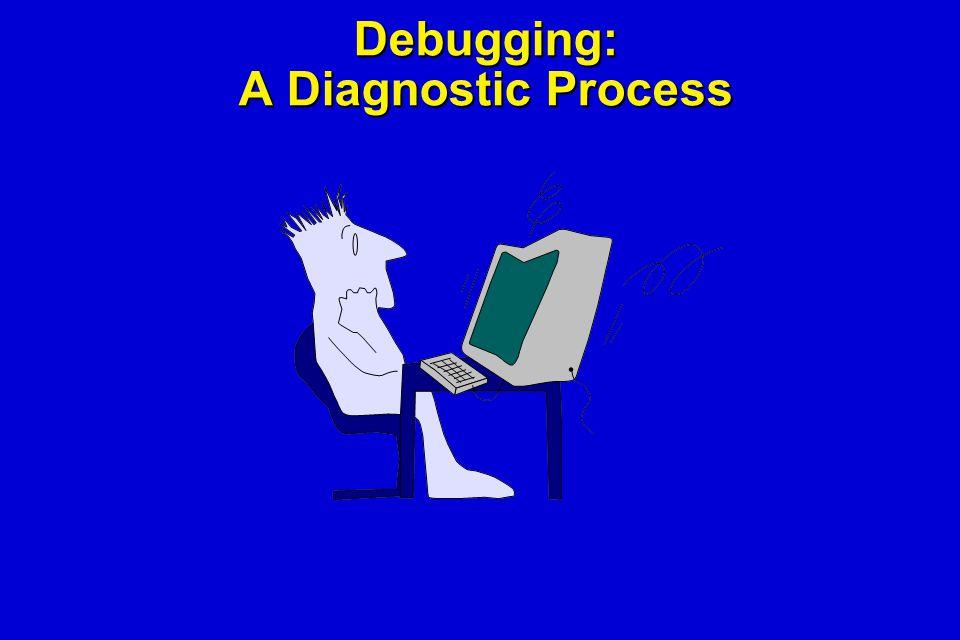 Debugging: A Diagnostic Process