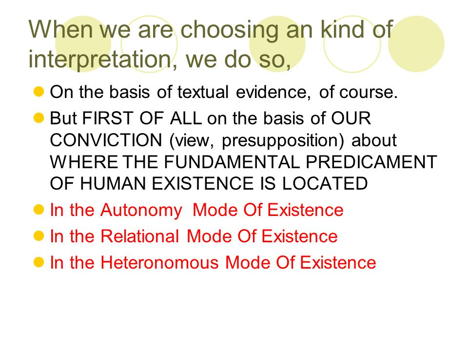 When we are choosing an kind of interpretation, we do so, On the basis of textual evidence, of course.