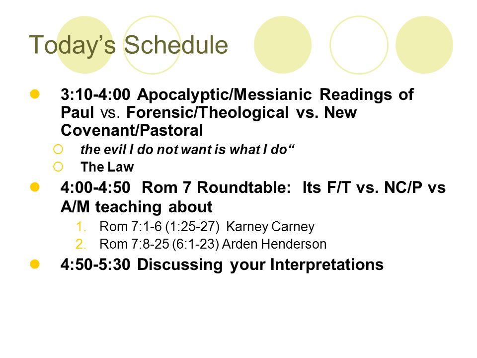 Today's Schedule 3:10-4:00 Apocalyptic/Messianic Readings of Paul vs.