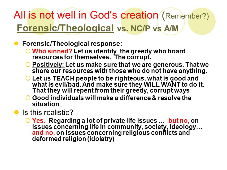 All is not well in God s creation ( Remember ) Forensic/Theological vs.