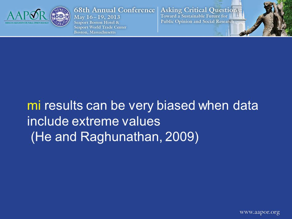 mi results can be very biased when data include extreme values (He and Raghunathan, 2009)