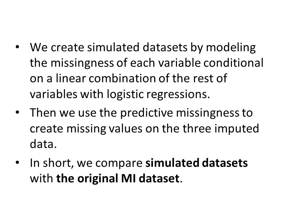 We create simulated datasets by modeling the missingness of each variable conditional on a linear combination of the rest of variables with logistic regressions.