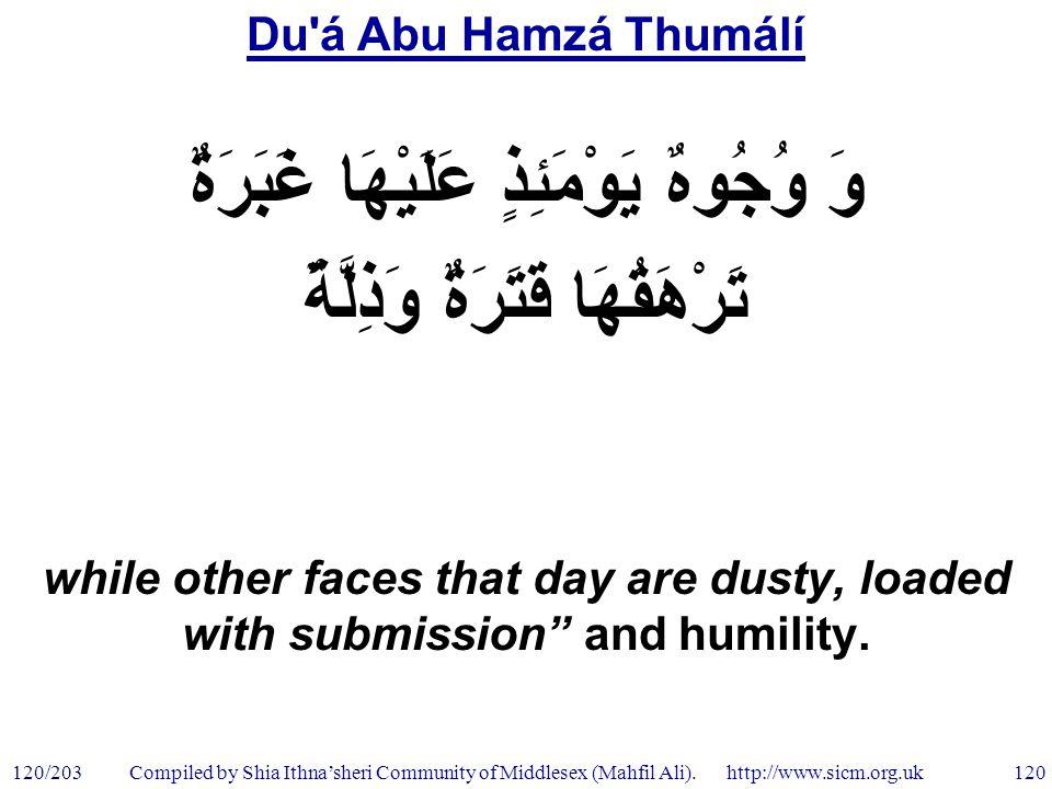 Du á Abu Hamzá Thumálí 120/203 120 Compiled by Shia Ithna'sheri Community of Middlesex (Mahfil Ali).