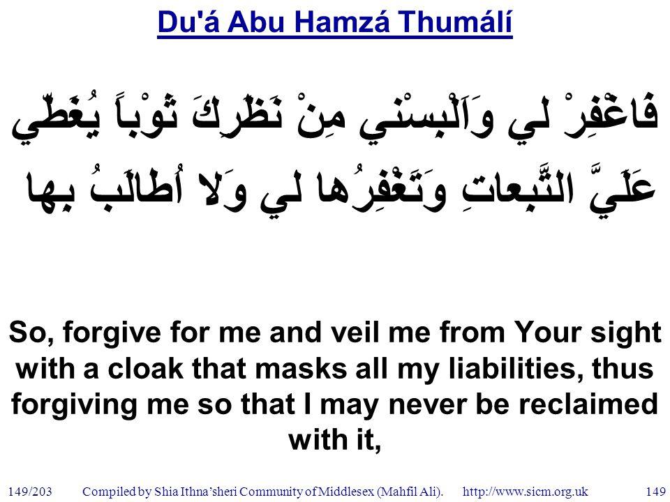 Du á Abu Hamzá Thumálí 149/203 149 Compiled by Shia Ithna'sheri Community of Middlesex (Mahfil Ali).