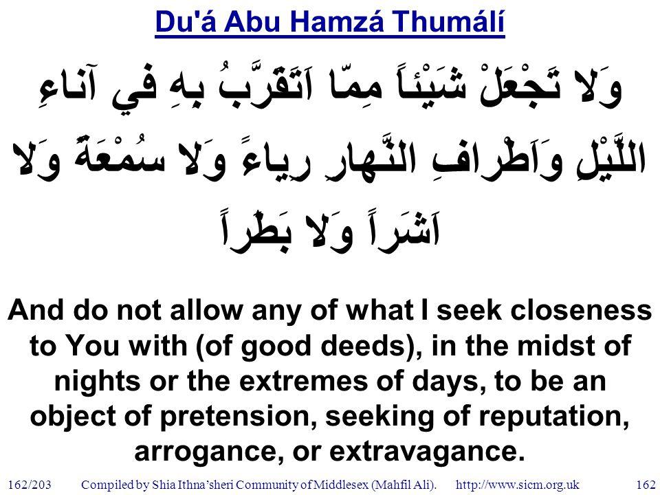 Du á Abu Hamzá Thumálí 162/203 162 Compiled by Shia Ithna'sheri Community of Middlesex (Mahfil Ali).