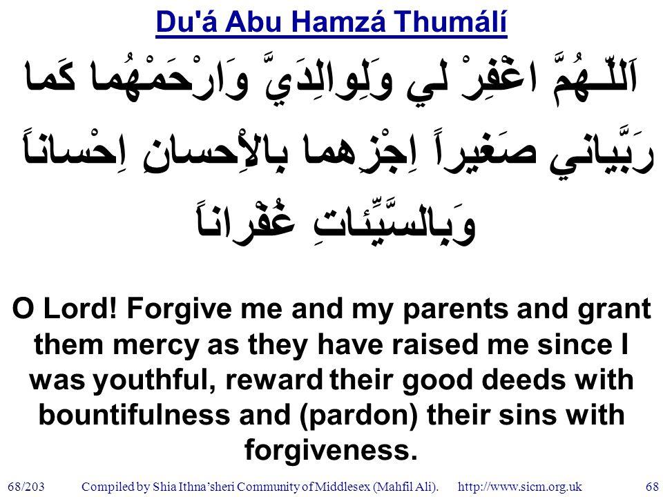 Du á Abu Hamzá Thumálí 68/203 68 Compiled by Shia Ithna'sheri Community of Middlesex (Mahfil Ali).