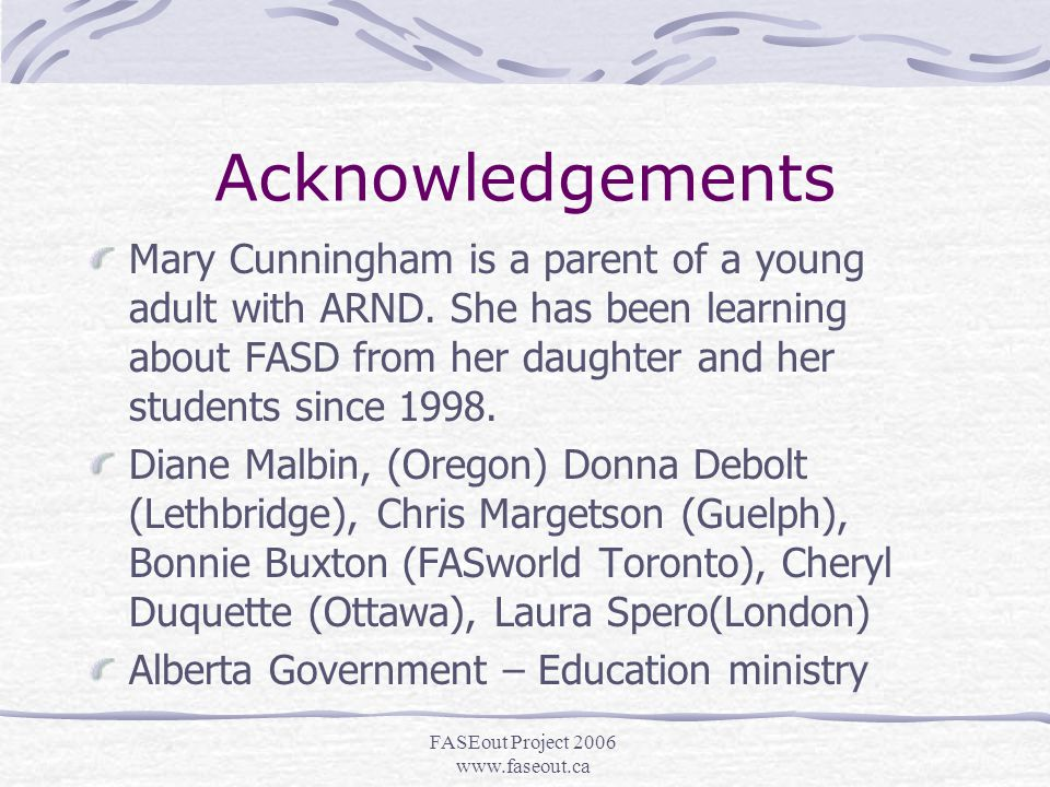 FASEout Project 2006 www.faseout.ca FASD and Education An Ontario Perspective FASEout Presentations February 17, 2006 - Ottawa Mary K.