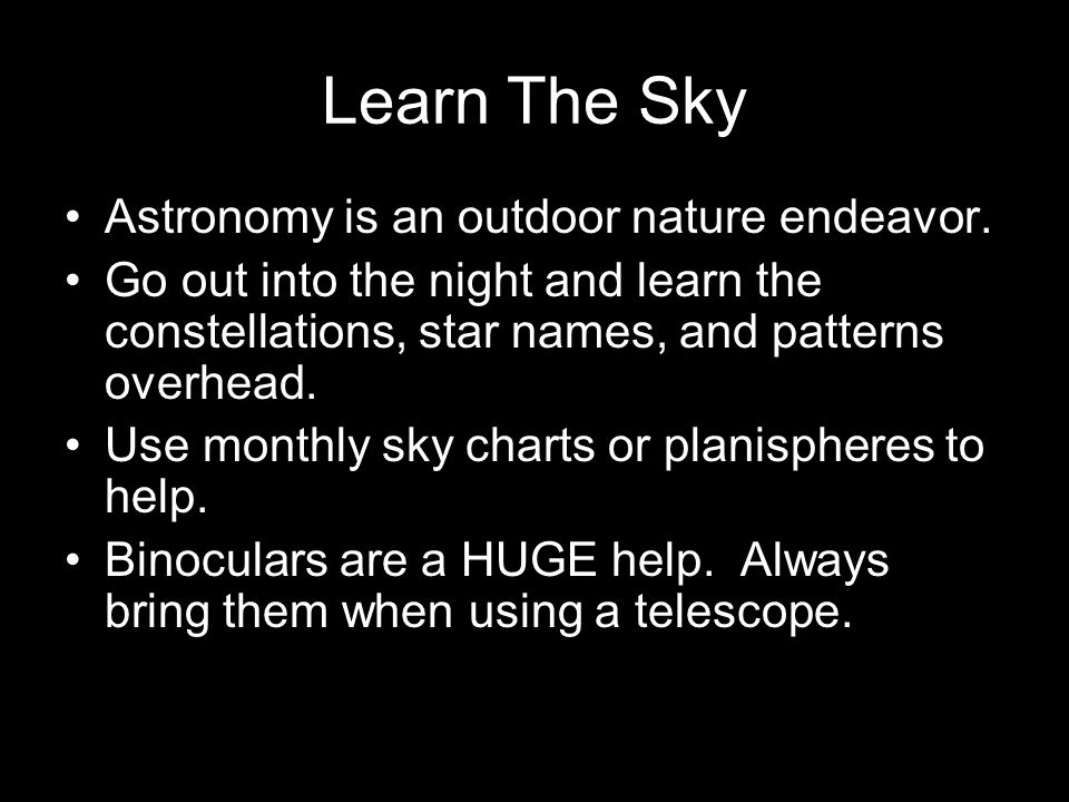 Learn The Sky Astronomy is an outdoor nature endeavor.
