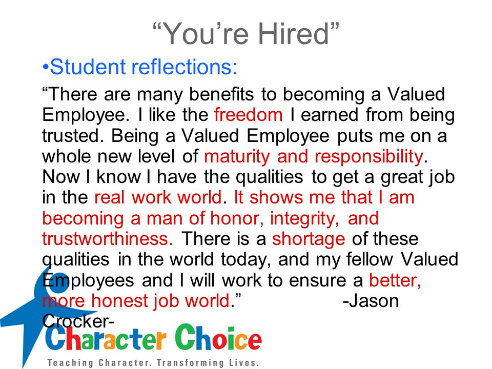 You're Hired Student reflections: There are many benefits to becoming a Valued Employee.