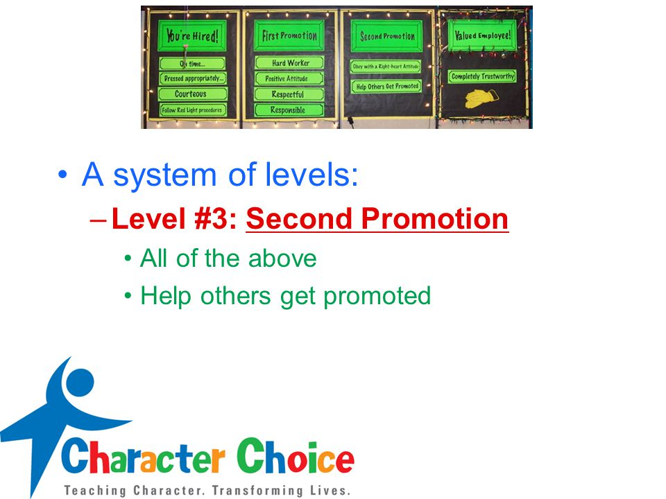 A system of levels: –Level #3: Second Promotion All of the above Help others get promoted