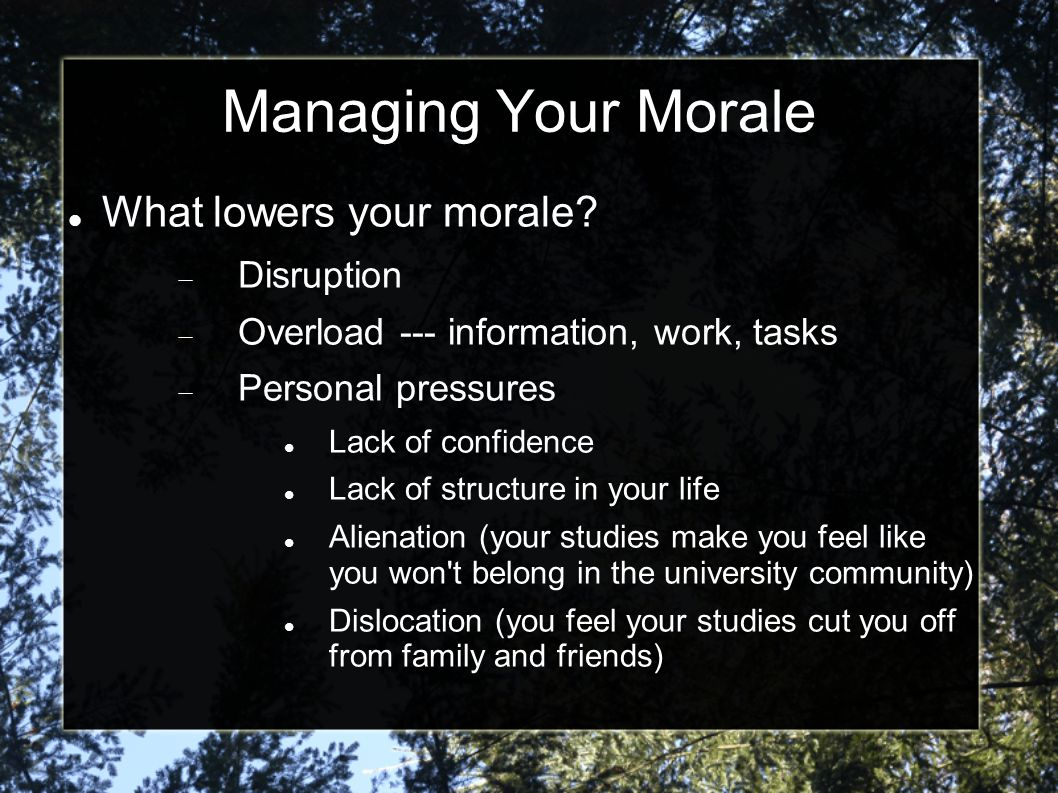 Managing Your Morale What lowers your morale.
