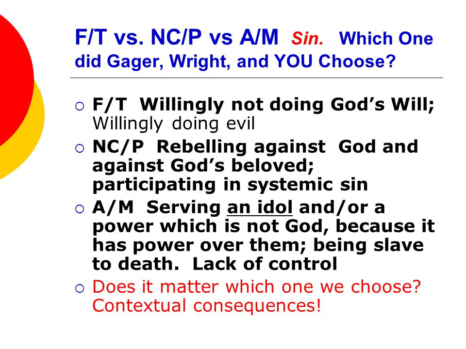 F/T vs. NC/P vs A/M Sin. Which One did Gager, Wright, and YOU Choose.