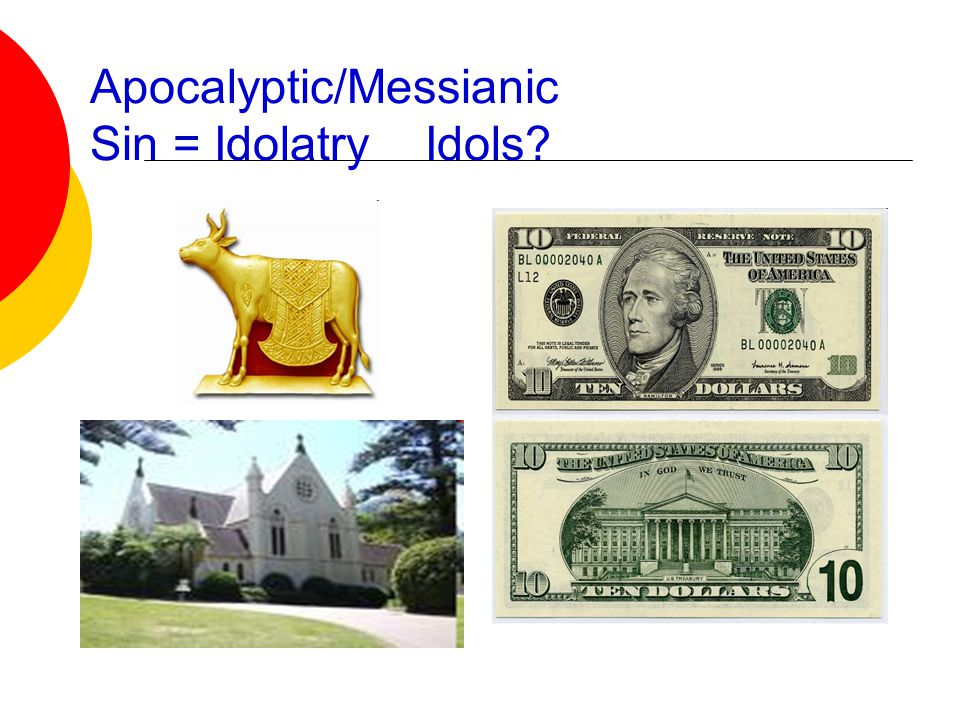 Apocalyptic/Messianic Sin = Idolatry Idols