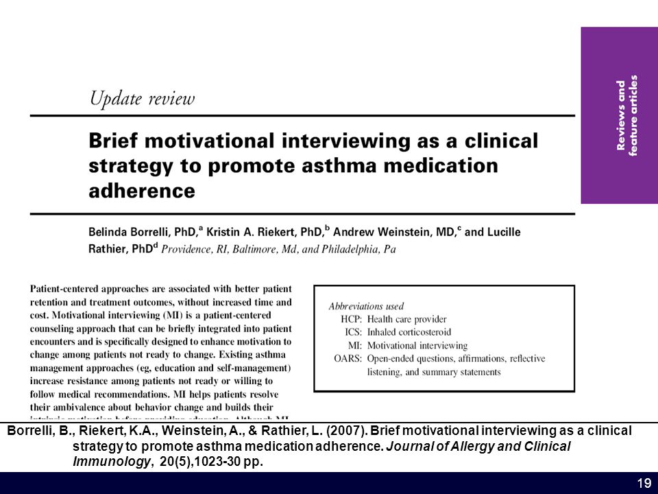 19 Borrelli, B., Riekert, K.A., Weinstein, A., & Rathier, L. (2007). Brief motivational interviewing as a clinical strategy to promote asthma medicati