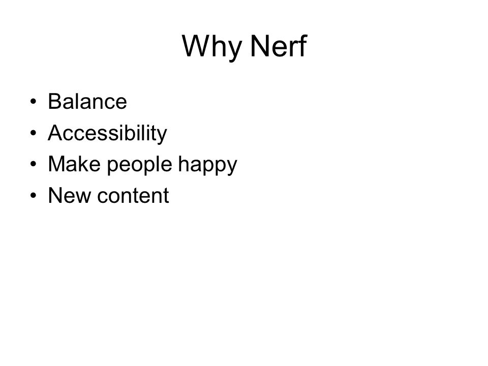 Why Nerf Balance Accessibility Make people happy New content