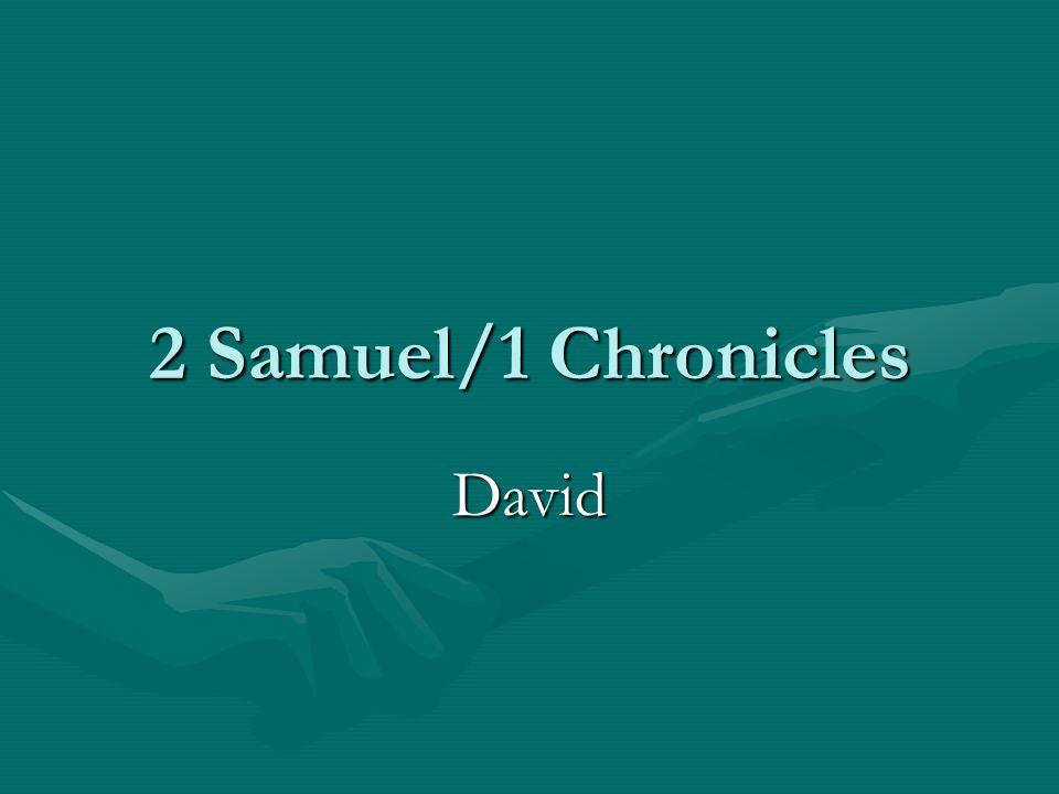 2 Samuel/1 Chronicles David
