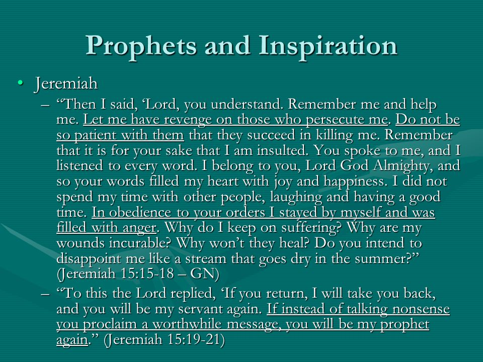 Prophets and Inspiration JeremiahJeremiah – Then I said, 'Lord, you understand.