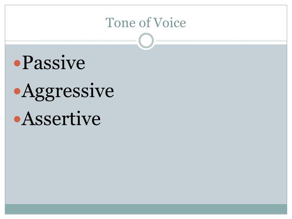 Tone of Voice Passive Aggressive Assertive