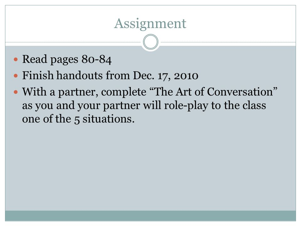 Assignment Read pages 80-84 Finish handouts from Dec.