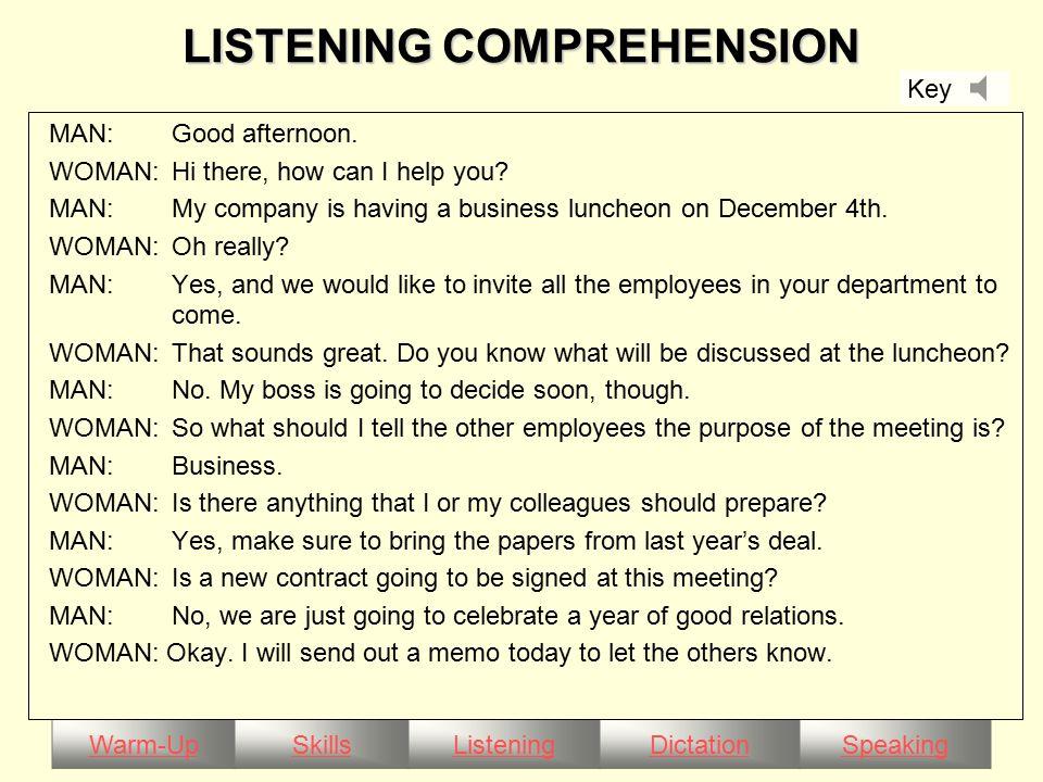 Warm-UpSkillsListeningDictationSpeaking LISTENING COMPREHENSION MAN:Good afternoon.
