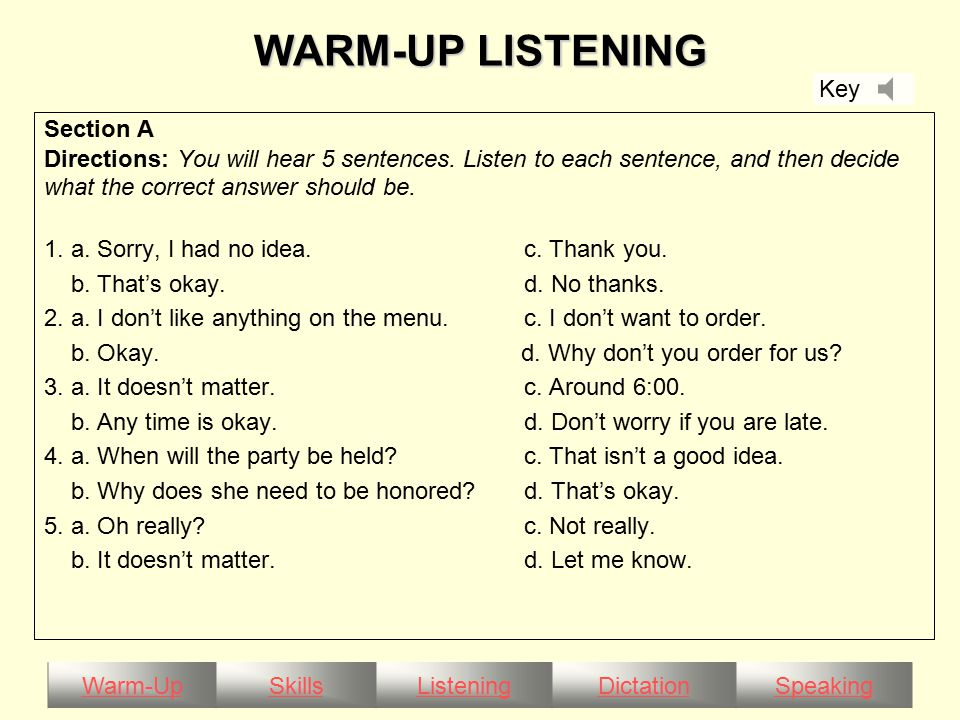 Warm-UpSkillsListeningDictationSpeaking FOLLOW-UP SPEAKING WAITER:What kind of menu would you like to select for the wedding.