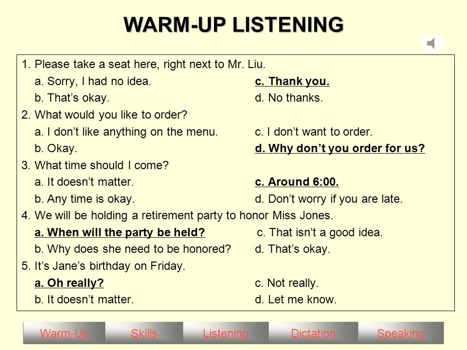 Warm-UpSkillsListeningDictationSpeaking WARM-UP LISTENING 1.