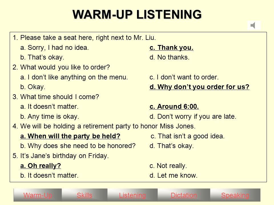 Warm-UpSkillsListeningDictationSpeaking FOLLOW-UP SPEAKING MAN:_________________ ③ WAITER:Yes, of course, sir.