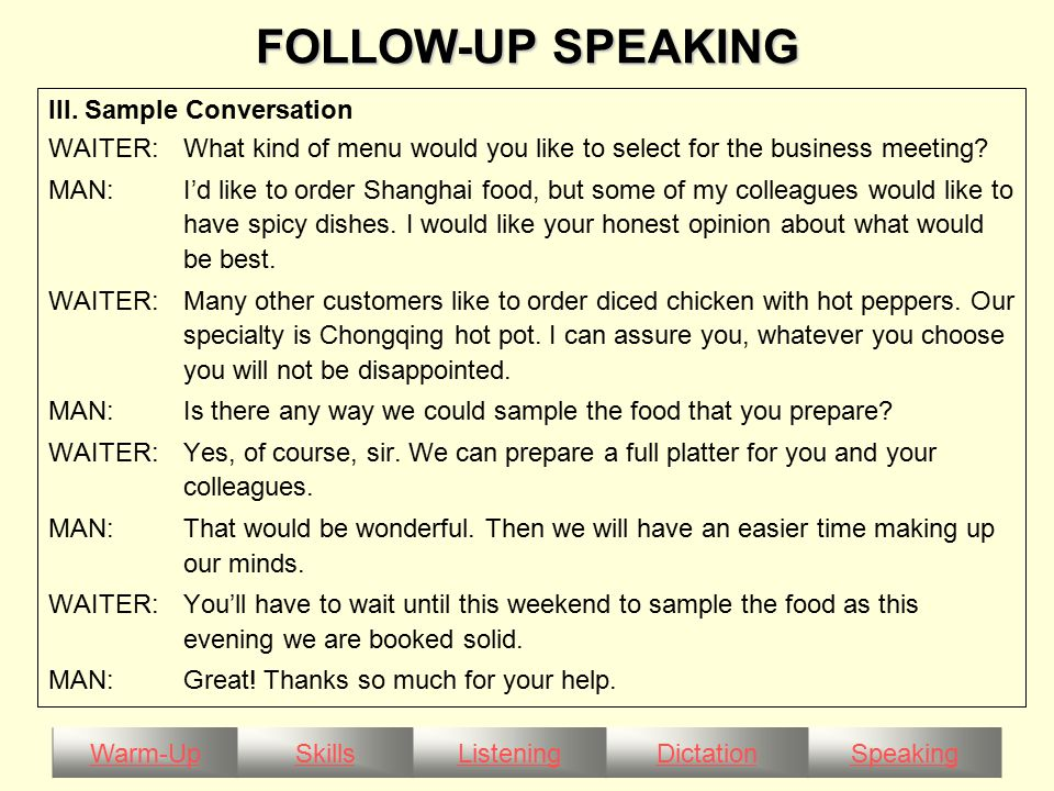 Warm-UpSkillsListeningDictationSpeaking FOLLOW-UP SPEAKING III.