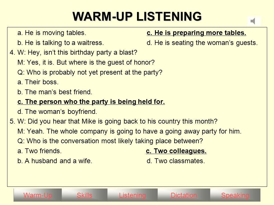 Warm-UpSkillsListeningDictationSpeaking FOLLOW-UP SPEAKING Section A I.